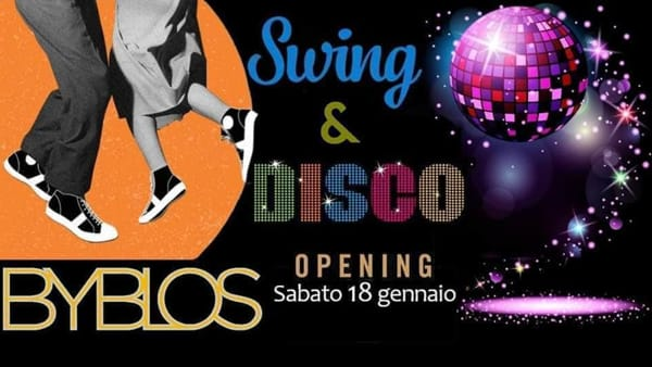 'Swing&Disco' al Byblos
