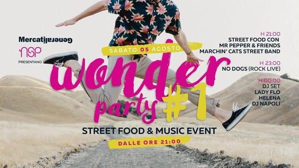 Wonder Party #1 Street Food&Music Event ai Mercati Generali