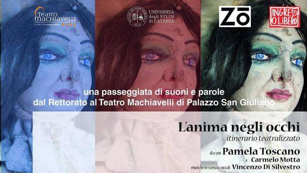 'L'anima negli occhi - Itinerario teatralizzato' al Teatro Machiavelli di Catania