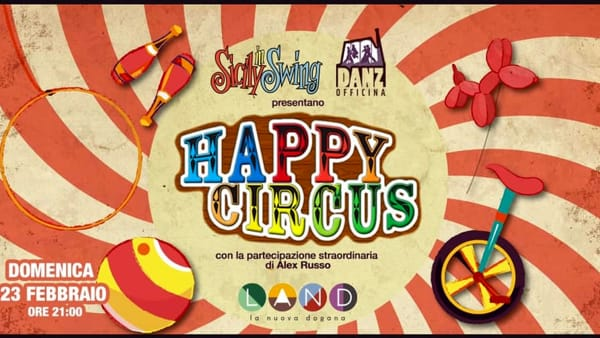 Happy Circus - LAND La Nuova Dogana