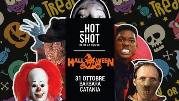 HOT SHOT - 90 in da house • Catania • Halloween Night