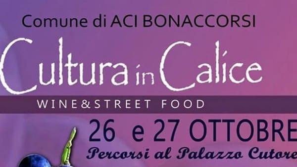 Cultura in Calice - Wine e Street Food 2019