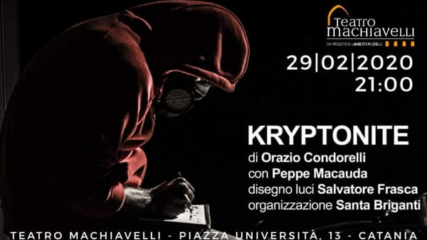 'Kryptonite' al Teatro Machiavelli
